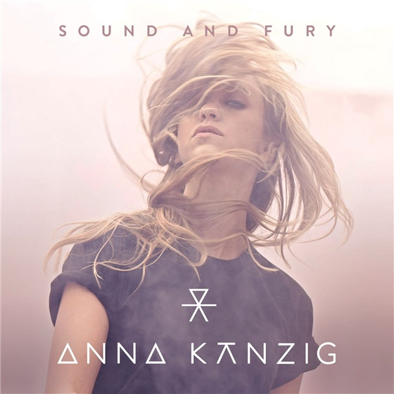 Anna Känzig - Sound and Fury